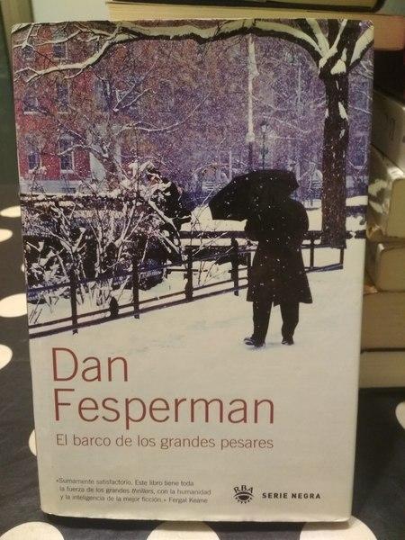 El barco de los grandes pesares, Dan Fesperman