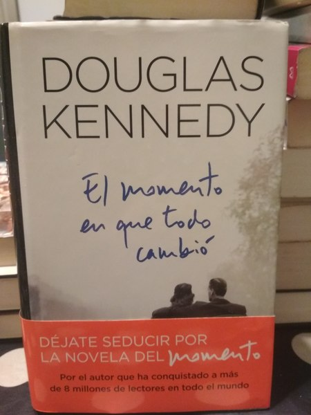 El momento en que todo cambio, Douglas Kennedy