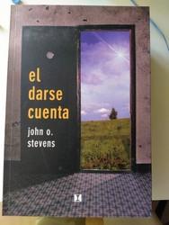 EL DARSE CUENTA, DE JOHN O. STEVENS