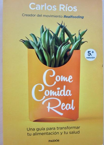 Come Comida Real. Carlos Ríos